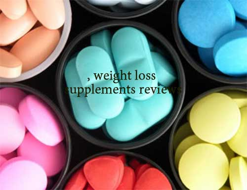, weight loss supplements reviews